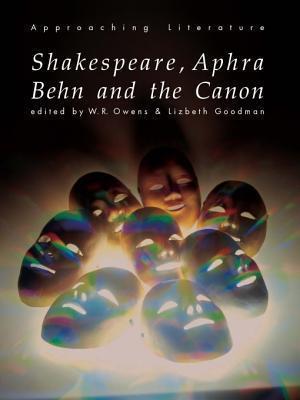 Shakespeare, Aphra Behn and the Canon Lizbeth Goodman