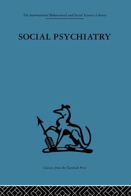 Social Psychiatry: A Study of Therapeutic Communities Maxwell Jones