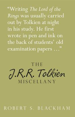 The J. R. R. Tolkien Miscellany  by  Robert S. Blackman