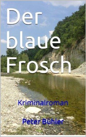 Der blaue Frosch  by  Peter Bühler