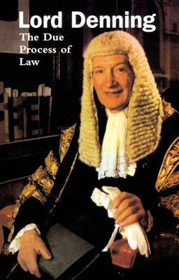 The Due Process of Law  by  Lord Denning