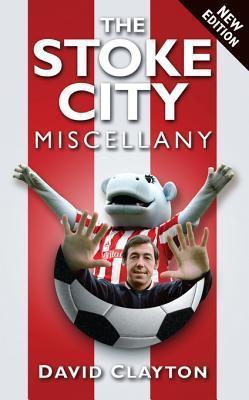 The Stoke City Miscellany David Clayton