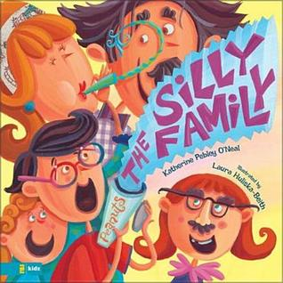 The Silly Family  by  Katherine Pebley Pebley ONeal