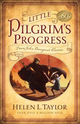 Little Christians Pilgrimage: The Childrens Pilgrims Progress  by  Helen L. Taylor