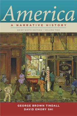 America Brief: Volume 2  A Narrative History  by  George Brown Tindall