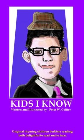 KIDS I KNOW  by  Peter W. Collier