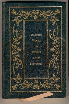 SELECTED WORKS OF ROBERT LOUIS STEVENSON [Treasure Island + Kidnapped + The Strange Case of Dr. Jekyll and Mr. Hyde] (COMPLETE / UNABRIDGED, 3 novels in 1 volume)  by  Robert Louis Stevenson