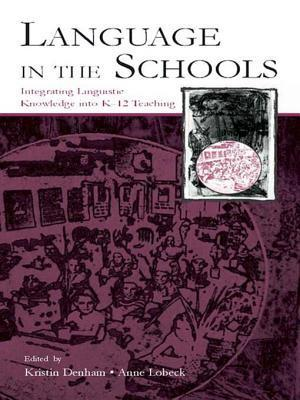 Language in the Schools: Integrating Linguistic Knowledge Into K-12 Teaching  by  Kristin Denham