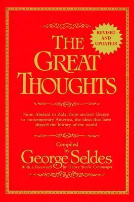 Great Thoughts, Revised and Updated  by  George Seldes