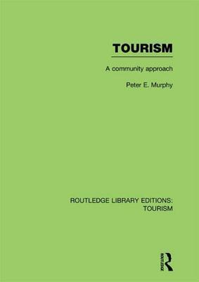 Tourism: A Community Approach  by  Peter E.  Murphy