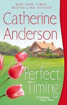 Perfect Timing (Kendrick/Coulter/Harrigan, #11) Catherine Anderson