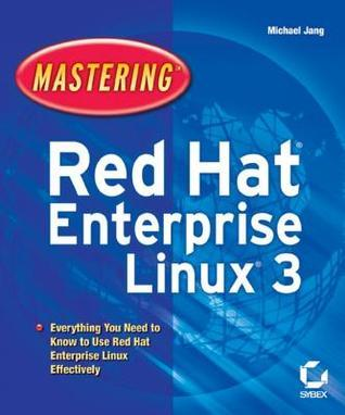 Mastering Red Hat Enterprise Linux 3  by  Michael Jang
