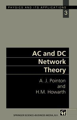 AC and DC Network Theory  by  A.J. Pointon