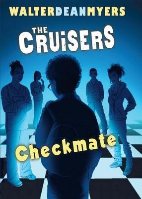 The Cruisers #2: Checkmate  by  Walter Dean Myers