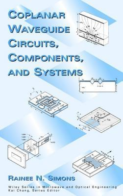 Coplanar Waveguide Circuits, Components, and Systems  by  Rainee N. Simons