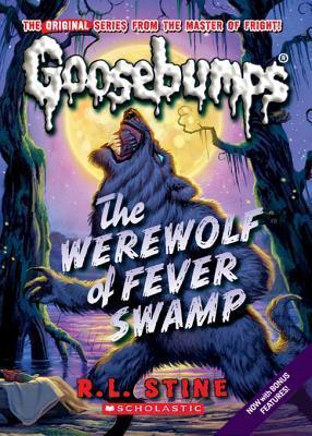 Classic Goosebumps #11: Werewolf of Fever Swamp R.L. Stine