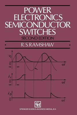 Power Electronic Semiconductor Switches  by  Raymond Ramshaw