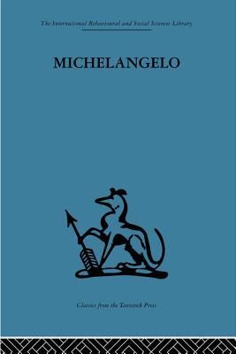 Michelangelo: A Study in the Nature of Art Adrian Stokes