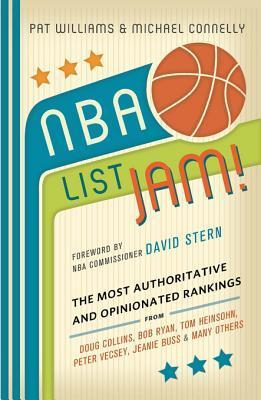 NBA List Jam!: The Most Authoritative and Opinionated Rankings from Doug Collins, Bob Ryan, Peter Vecsey, Jeanie Bu Pat Williams
