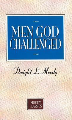 Men God Challenged: Moody Classics Series D.L. Moody