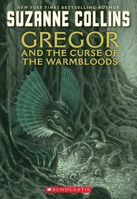 Gregor and the Curse of the Warmbloods (Underland Chronicles Series #3)  by  Suzanne Collins