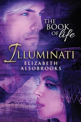 Illuminati: The Book of Life Elizabeth Alsobrooks