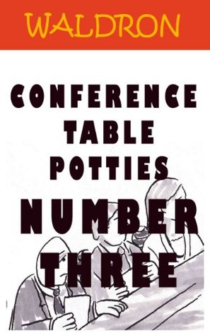 Conference Table Potties: Number Three  by  Patrick Waldron