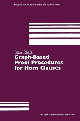 Graph-Based Proof Procedures for Horn Clauses  by  Stan Raatz