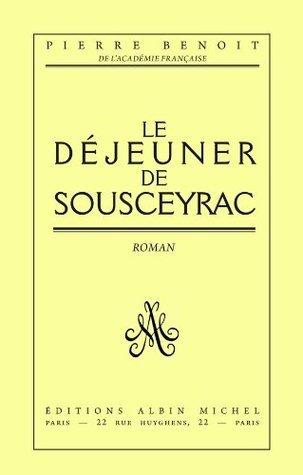 Le Déjeuner de Sousceyrac  by  Pierre Benoît