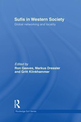 Sufis in Western Society: Global Networking and Locality Markus Dressler