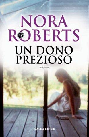 Un dono prezioso  by  Nora Roberts