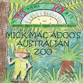 Mick Mac Adoos Australian Zoo  by  Mamma Macs