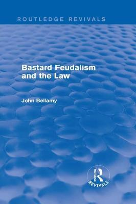 Bastard Feudalism and the Law John Bellamy