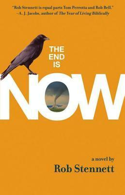 The End Is Now  by  Rob Stennett