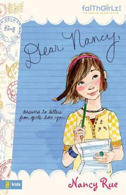 Dear Nancy: Answers to Letters from Girls Like You  by  Nancy Rue