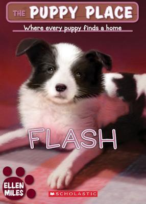 The Puppy Place #6: Flash Ellen Miles