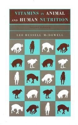 Vitamins in Animal and Human Nutrition  by  Lee Russell McDowell