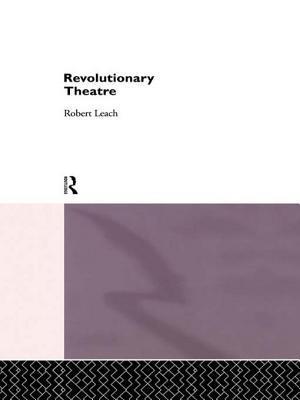 Revolutionary Theatre Robert Leach