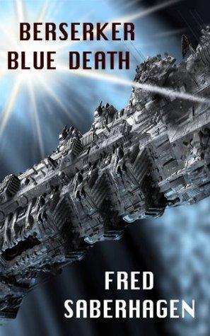 Berserker Blue Death (Saberhagens Berserker Series) Fred Saberhagen