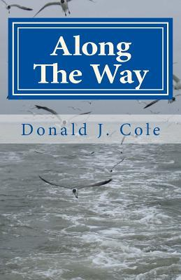 Along the Way  by  Donald J. Cole