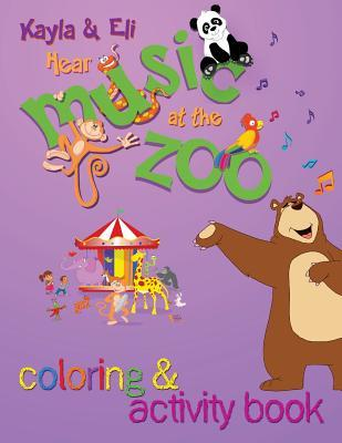 Kayla & Eli Hear Music at the Zoo: Coloring and Activity Book Stephan Earl