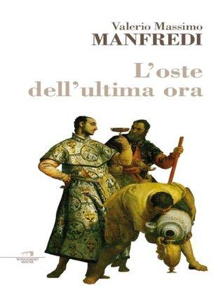 Loste dellultima ora Valerio Massimo Manfredi