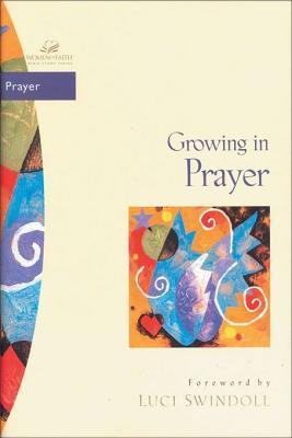 Growing in Prayer Janet Kobobel Grant