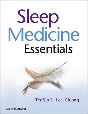 Sleep Medicine Essentials Teofilo L. Lee-Chiong Jr.