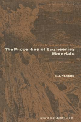 Introduction to Properties of Engineering Materials K. J. Pascoe