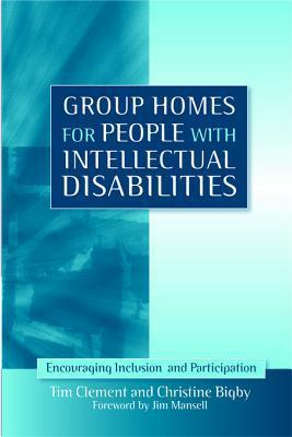 Group Homes for People with Intellectual Disabilities: Encouraging Inclusion and Participation  by  Christine Bigby