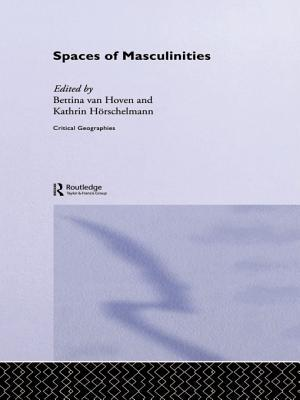 Spaces of Masculinities  by  Kathrin Horschelmann