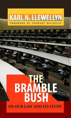 The Bramble Bush: On Our Law and Its Study (Annotated) (Legal Legends Series)  by  Karl N. Llewellyn