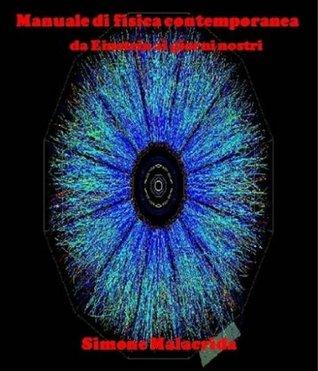 Manuale di fisica contemporanea  by  Simone Malacrida