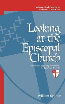 Looking at the Episcopal Church William Sydnor